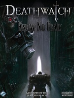 Deathwatch - Know No Fear:  A History of the Jericho Reach