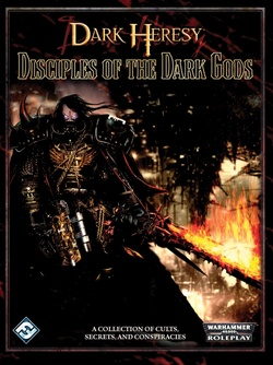 Dark Heresy - Disciples of the Dark Gods