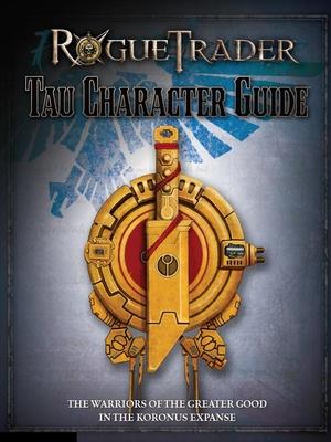 Rogue Trader - Tau Character Guide