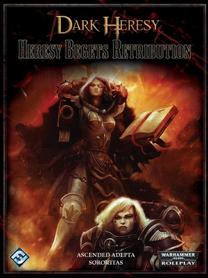 Dark Heresy - Heresy Begets Retribution