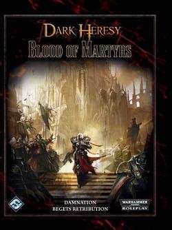 Dark Heresy - Blood of Martyrs