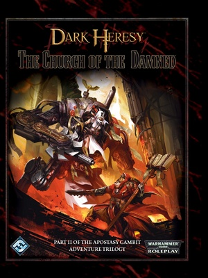 Dark Heresy - Apostasy Gambit 2:  The Church of the Damned