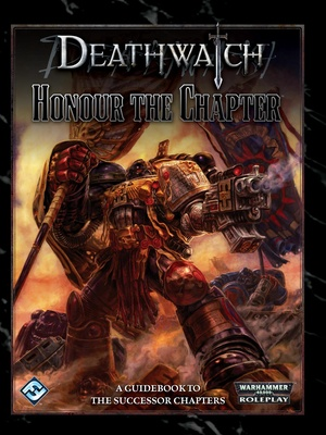 Deathwatch - Honour the Chapter