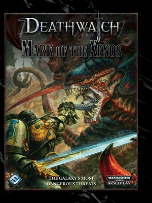 Deathwatch - Mark of the Xenos