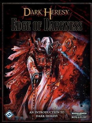 Dark Heresy - The Edge of Darkness