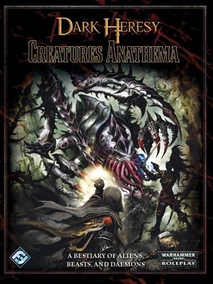 Dark Heresy - Creatures Anathema