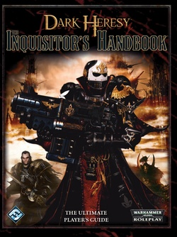 Dark Heresy - The Inquisitor's Handbook