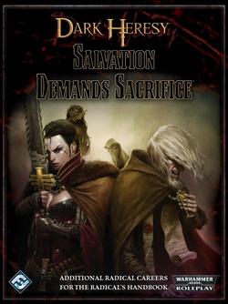 Dark Heresy - Salvation Demands Sacrifice