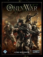 Only War - Only War Core Rulebook
