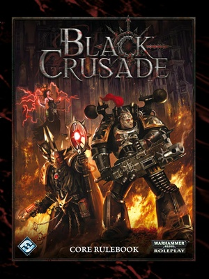 Black Crusade - Black Crusade Core Rulebook